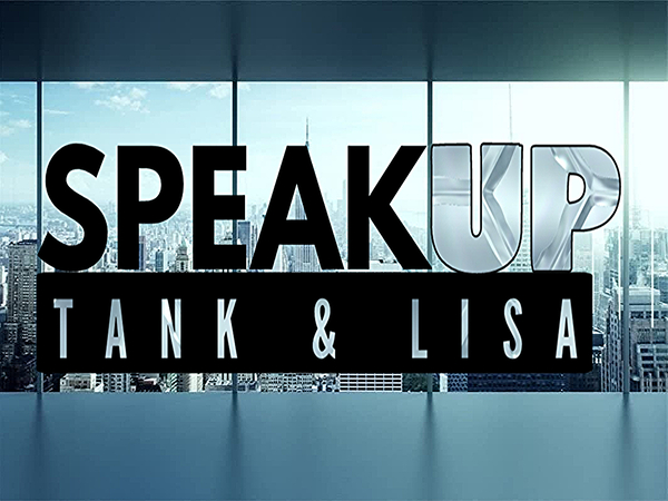 3-6-2021 Speak Up with Tank & Lisa